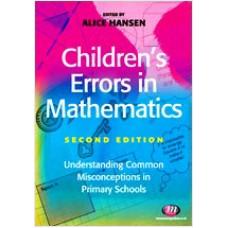 Children's Errors in Mathematics: Understanding Common Misconceptions in Primary School, 2nd Edition, Feb/2011