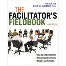 The Facilitator's Fieldbook, 3rd Edition, Oct/2012