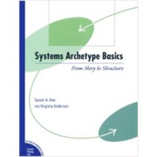 Systems Archetype Basics: From Story to Structure, Revised Edition