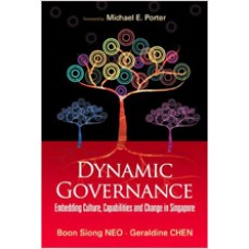 Dynamic Governance: Embedding Culture, Capabilities and Change in Singapore