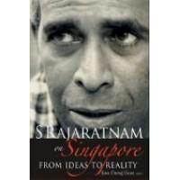 S Rajaratnam on Singapore: From Ideas to Reality