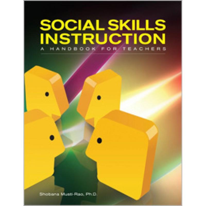 Social Skills Instruction: A Handbook for Teachers, April/2010