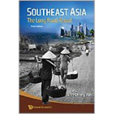 Southeast Asia: The Long Road Ahead, (Third Edition), May/2009